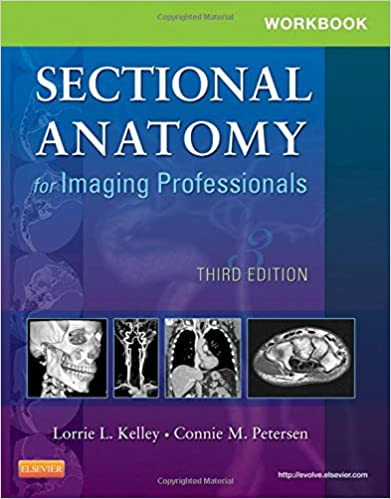 Workbook for Sectional Anatomy for Imaging Professionals, 3e ...