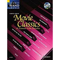 Movie Classics 1: 18 bekannte Filmmelodien. Klavier. Ausgabe mit CD.: This Volume in the Series Schott Piano Lounge Brings 18 Unforgettable Film Melodies to Life Again