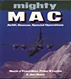 Mighty Mac : Airlift Rescue, Special Operations, Francillan, Rene J., 0850459850
