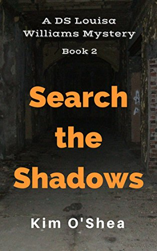Search the Shadows (DS Louisa Williams Book 2) by [O'Shea, Kim ]