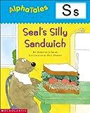 Seal's Silly Sandwich, Dorothy J. Sklar, 0439165423