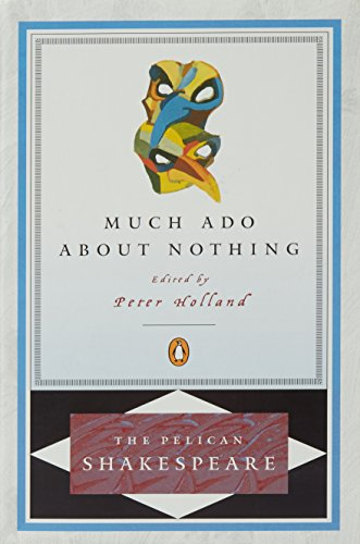 Much Ado about Nothing (The Pelican Shakespeare)