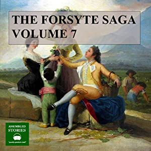 The Forsyte Saga, Volume 7 Audiobook