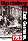 img - for Uprising In East Germany 1953: The Cold War, the German Question, and the First Major Upheaval Behind the Iron Curtain (National Security Archive Cold War Readers,) book / textbook / text book