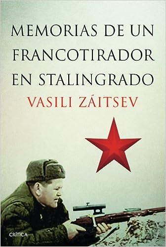 Memorias de un francotirador en Stalingrado - Vasili Záitsev