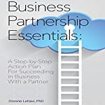 Business Partnership Essentials: A Step-by-Step Action Plan for Succeeding in Business with a Partner, 1st Edition | Dorene Lehavi PhD