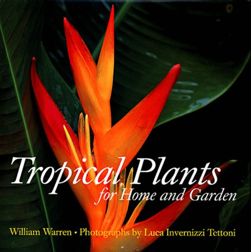 Tropical Plants for Home and Garden by Thames & Hudson