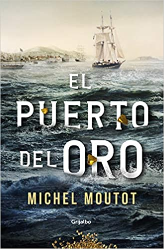 El puerto del oro de Michel Moutot