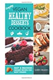 Everyday Vegan Healthy Desserts Cookbook, Karen Braden, 1497389550