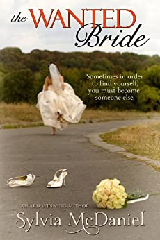 The Wanted Bride (Small Town Contemporary Romance): Runaway Bride by [McDaniel, Sylvia]