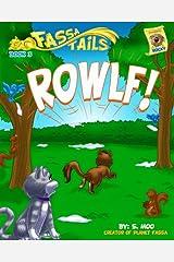 Book 3: ROWLF! (Fassa Tails 1) Kindle Edition