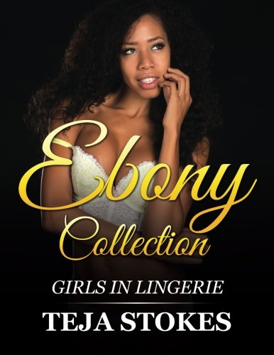 Lingerie Models Hot (Ebony Collection: Girls inLingerie (Lingerie Models))