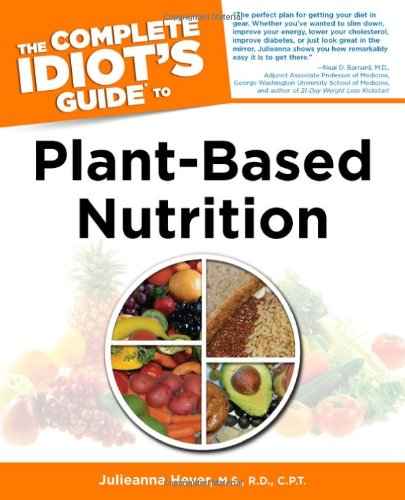 The Complete Idiot's Guide to Plant-Based Nutrition -