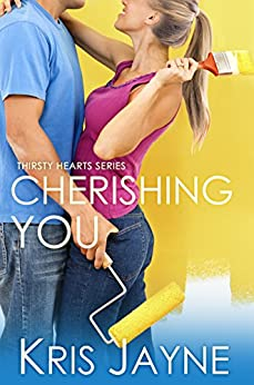Cherishing You (Thirsty Hearts Book 3) by [Jayne, Kris]