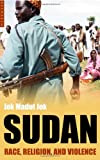 Front cover for the book Sudan: Race, Religion and Violence by Jok Madut Jok