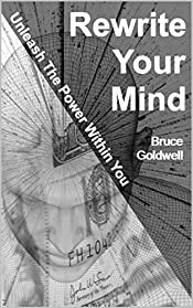 Rewrite Your Mind: Unleash The Power Within You