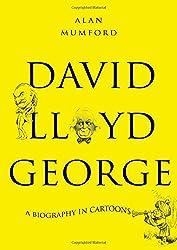David Lloyd George: A Biography in Cartoons