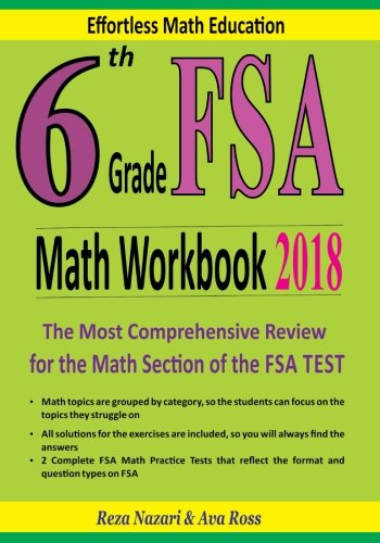 6th Grade FSA Math Workbook 2018: The Most Comprehensive Review for the Math Section of the FSA TEST