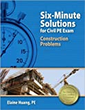 img - for Six-Minute Solutions for Civil PE Exam Construction Problems by Elaine Huang PE (2012-02-01) book / textbook / text book
