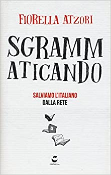 Descargar En Elitetorrent Sgrammaticando. Salviamo L'italiano Dalla Rete PDF Gratis Descarga
