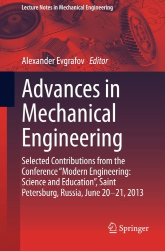 "Advances in Mechanical Engineering: Selected Contributions from the Conference ""Modern Engineering: Science and Educatio"