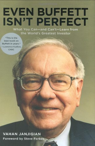 Book: Even Buffett Isn't Perfect - What You Can and Can't Learn from the World's Greatest Investor by Vahan Janjigian