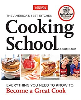 The Americau0027s Test Kitchen Cooking School Cookbook: Everything You Need To  Know To Become A Great Cook: Americau0027s Test Kitchen: 8601420278172:  Amazon.com: ...