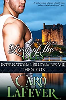 Lord of the Isles: International Billionaires VIII: The Scots by [LaFever, Caro]
