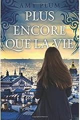 Plus Encore Que La Vie (Revenants) (Volume 1) (French Edition)
