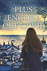Plus Encore Que La Vie (Revenants) (Volume 1) (French Edition)