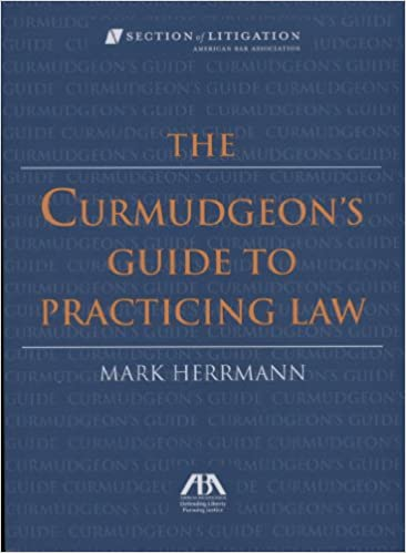 The Curmudgeon's Guide To Practicing Law, Mark Herrmann | Bibliophilia: read more books! (Recommended reading)