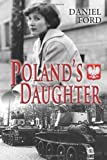 Poland's Daughter, Daniel Ford, 149472989X