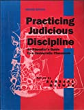 img - for Practicing Judicious Discipline: An Educator's Guide to a Democratic Classroom book / textbook / text book