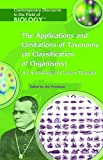 The Applications and Limitations of Taxonomy (in Classification of Organisms), , 1404204008