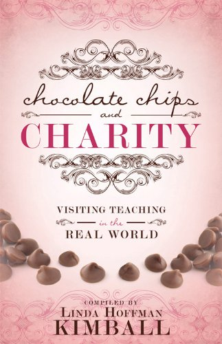 Charity: Visiting Teaching in the Real World (Linda Chip)