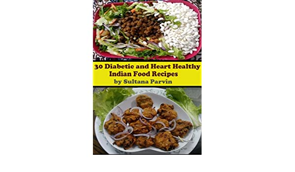 30 diabetic and heart healthy indian food recipes with nutritional 30 diabetic and heart healthy indian food recipes with nutritional details with nutritional information kindle edition by sultana purvin forumfinder Gallery