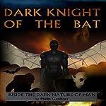 Dark Night of the Bat | Philip Gardiner