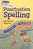 Punctuation and Spelling: Rules That Make Things Clear (Find Your Way With Words)