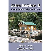 Cabin Number 5 (Coastal British Columbia Stories Book 9)