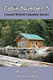 Cabin Number 5 (Coastal British Columbia Stories Book 9)