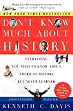 Don't Know Much About History, Anniversary Edition: Everything You Need to Know About American History but Never Learned (Don't Know Much About Series)