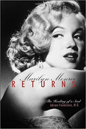 Marilyn Monroe Returns: The Healing of a Soul