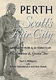 Perth: Scott's Fair City: The Fair Maid of Perth & Sir Walter Scott - A Celebration & Guided Tour