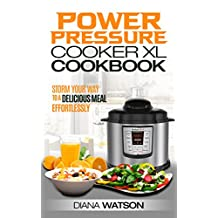 The Power Pressure Cooker XL Cookbook: Storm Your Way To a Delicious Meal Effortlessly (Power Pressure Cooker XL, Slow Cooker, Instant Pot For Two, Crock Pot, Electric Pressure Cooker Cookbook)