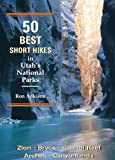 img - for 50 Best Short Hikes in Utah's National Parks book / textbook / text book