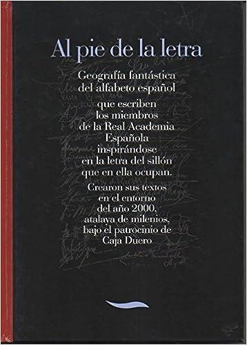 AL PIE DE LA LETRA. GEOGRAFIA FANTASTICA DEL ALFABETO ...