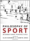 Philosophy of Sport : International Perspectives, Alun Hardman and Carwyn Jones, 1443825166