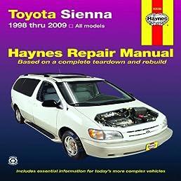 toyota sienna 1998 thru 2009 all models hayne s automotive repair rh amazon com 2005 Toyota Sienna Repair Manual 2004 Toyota Sienna
