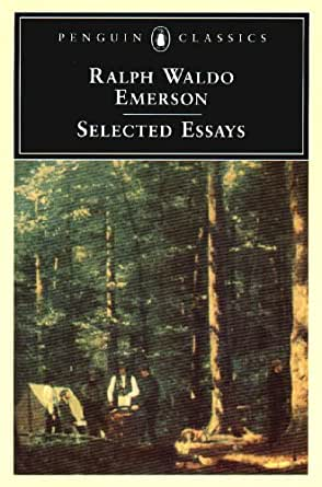 emersons essays first edition Emerson brought out his essays: first series, in 1841, which contain perhaps   a copy of the first edition of leaves of grass, in which—indicative of emerson's.