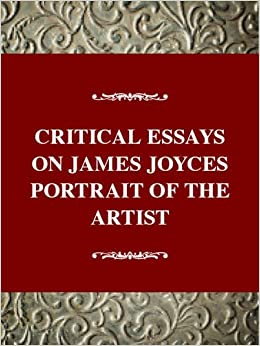 Amazon.com: Critical Essays on James Joyce's Portrait of the ...